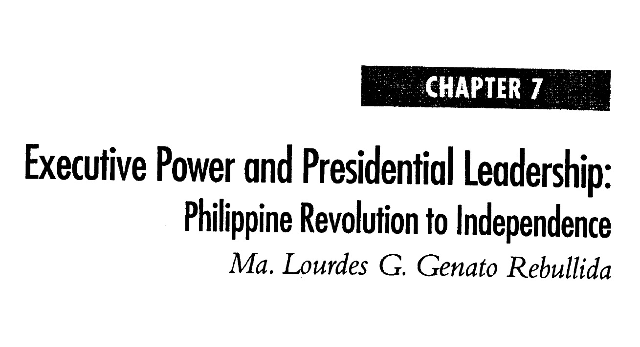 Executive Power and Presidential Leadership Philippine Revolution to Independence (2006)